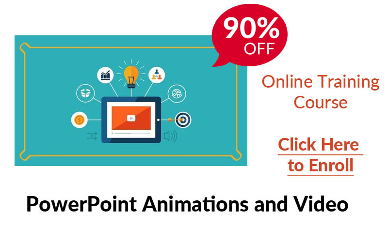 Enroll into PowerPoint Animations and Video (Online Training Course)