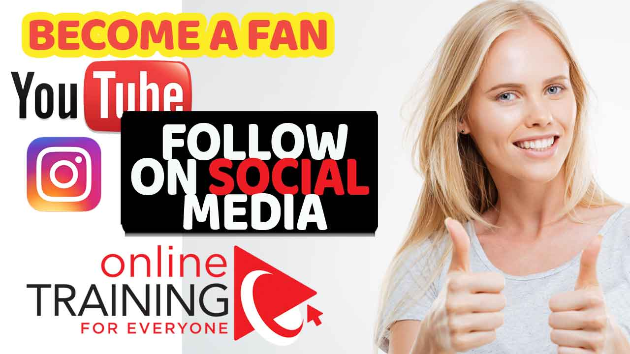 Become A FAN. Follow Online Training For Everyone on Social Media